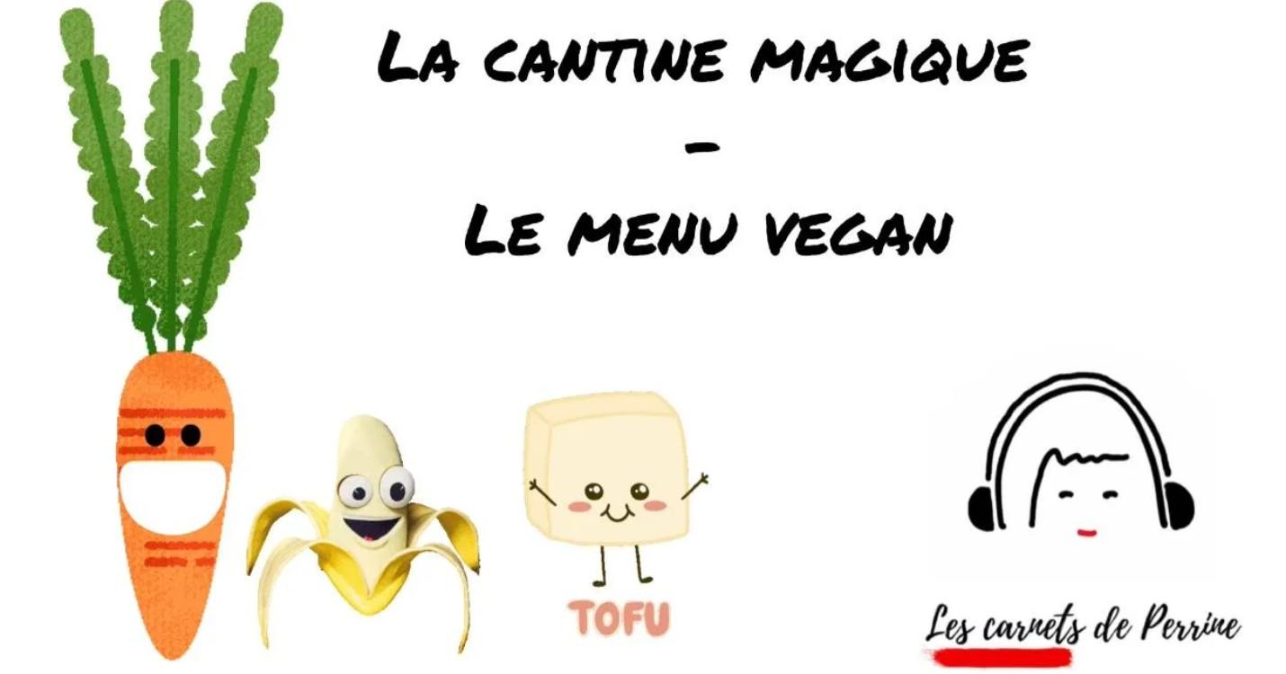 La cantine magique, le menu vegan