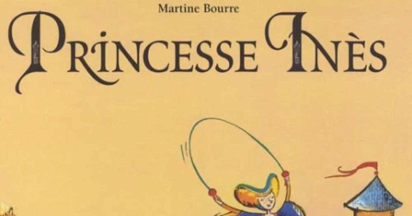 Princesse Inès de Martine Bourre