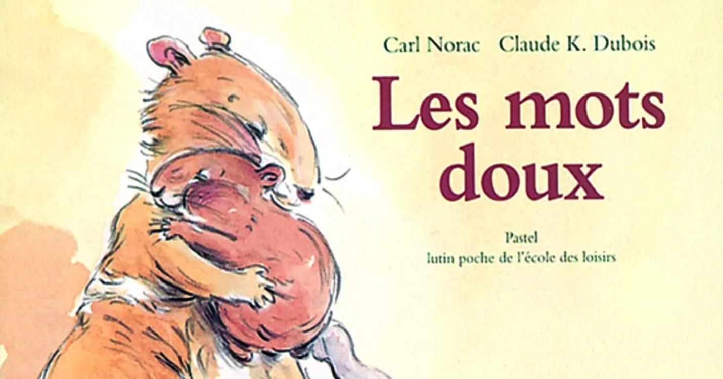 Les mots doux de Carl Norac et Claude K. Dubois