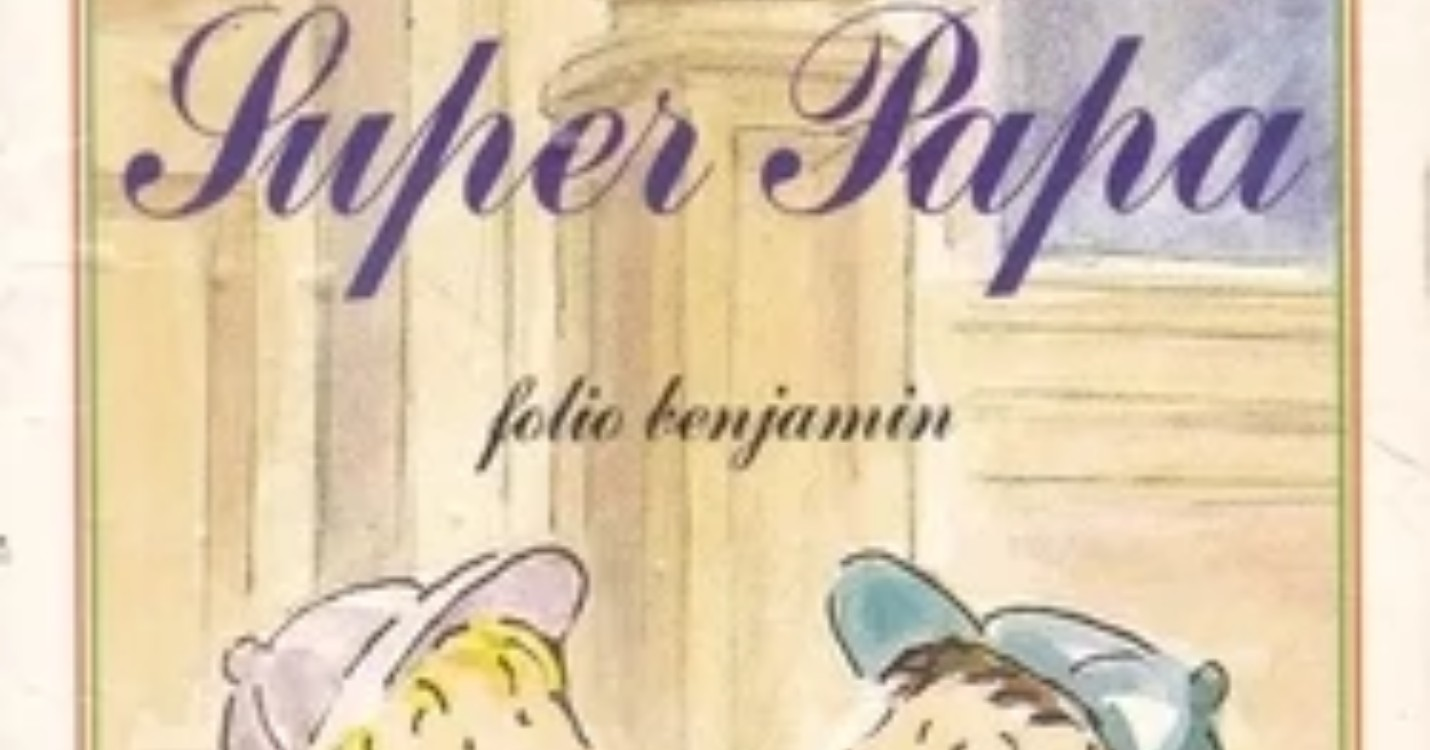 « Super papa », de Kristy Parker et Lillian Hoban