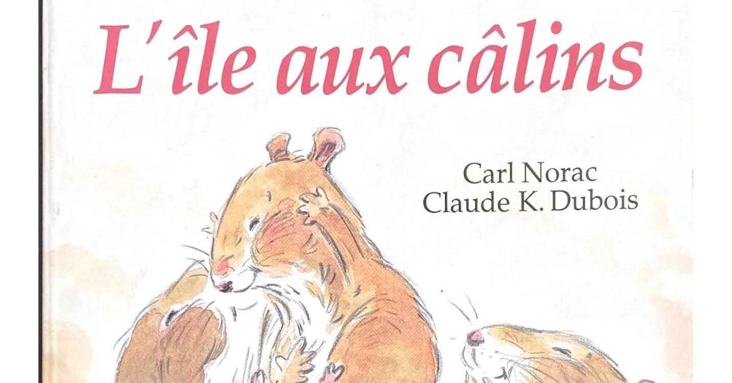« L'île aux câlins », de Carl Norac et Claud K. Dubois